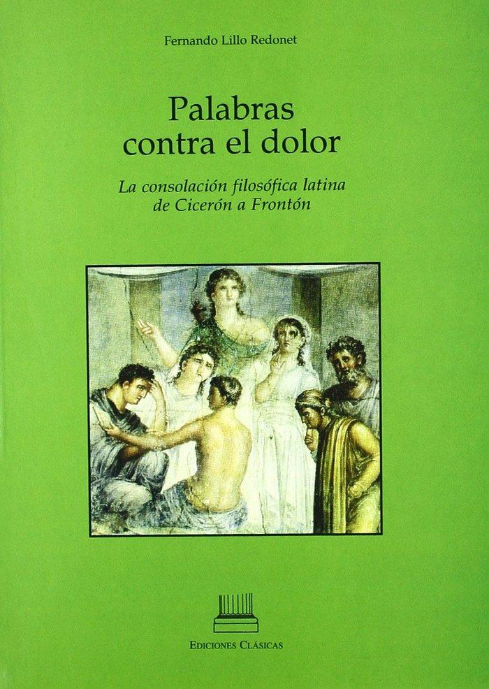 Palabras contra el dolor, la consolacion filofica latina de
