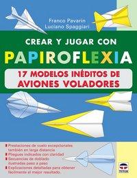 Crear jugar papiroflexia 17 modelos ineditos aviones vola