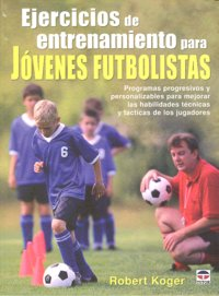 Ejercicios entrenamiento jovenes futbolistas