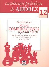 Nuevas combinaciones espectaculares cuadernos de ajedrez 12
