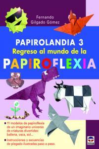 Papirolandia 3 regreso mundo papiroflexia