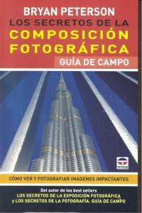 Secretos de la composicion fotografica,los