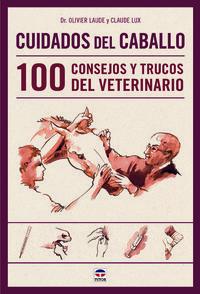 Cuidados del caballo 100 consejos y trucos del veterinario