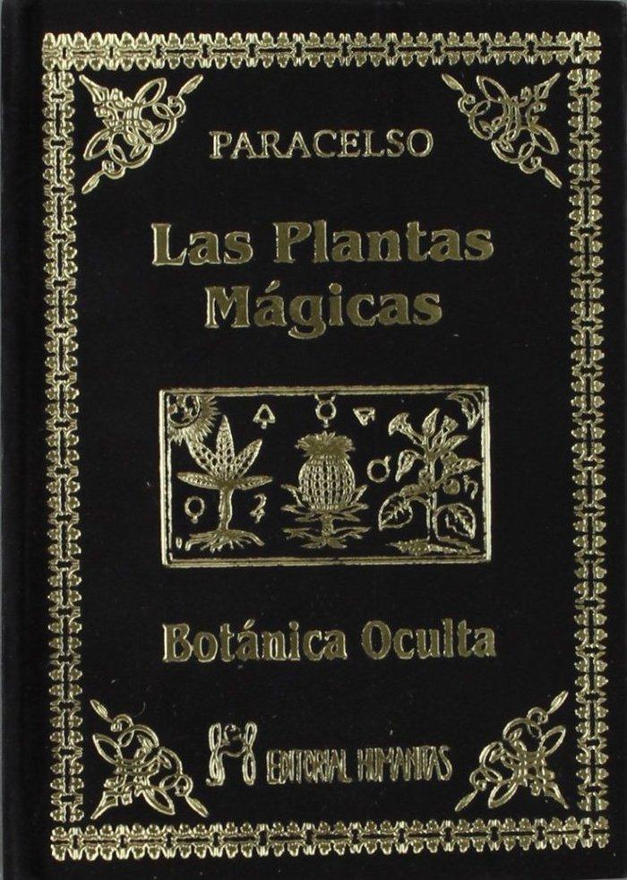 Plantas magicas botanica oculta,las
