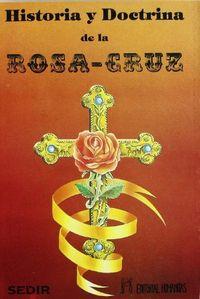 Historia y doctrina de la rosa-cruz