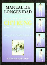 Manual de longevidad ejercicios chi kung para vivir