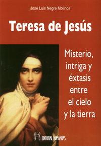 Teresa de jesus misterio intriga y extasis