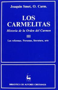 Carmelitas. historia de la orden del carmen. iii: las reform