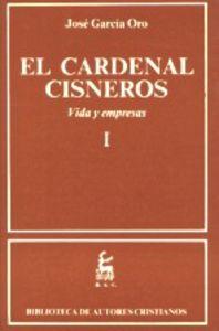 Cardenal cisneros. vida y empresas. i,el