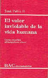 Valor inviolable de la vida humana. carta enciclica evangel