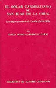 Solar carmelitano de san juan de la cruz. i: la antigua prov