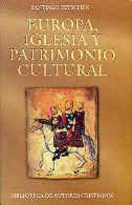 Europa, iglesia y patrimonio cultural. textos internacionale