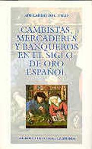 Cambistas, mercaderes y banqueros del siglo de oro español