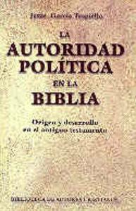 Autoridad politica en la biblia. origen y desarrollo en el a
