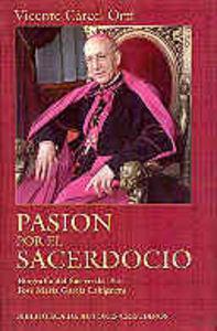 Pasion por el sacerdocio. biografia del siervo de dios jose