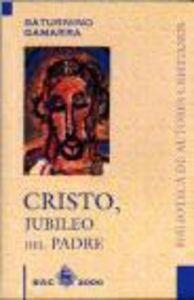 Cristo, jubileo del padre