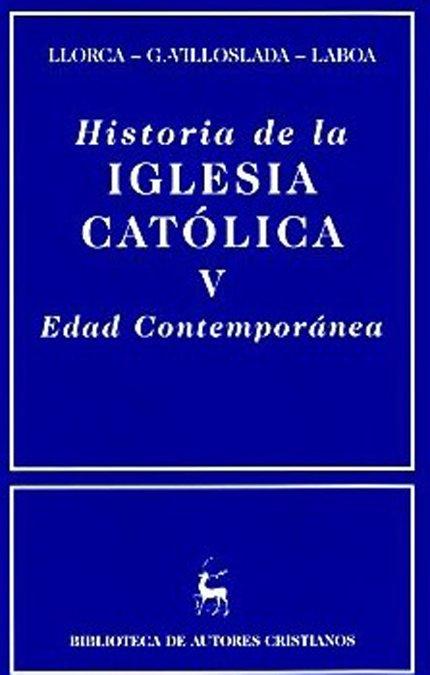 Historia de la iglesia catolica. v: edad contemporanea