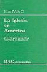 Iglesia en america. exhortacion apostolica ecclesia in amer