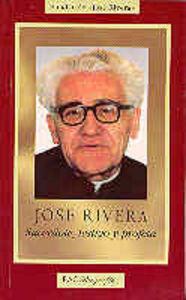 Jose rivera. sacerdote, testigo y profeta