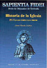 Historia de la iglesia. iv: epoca contemporanea