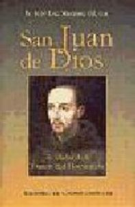 San juan de dios, fundador de la fraternidad hospitalaria