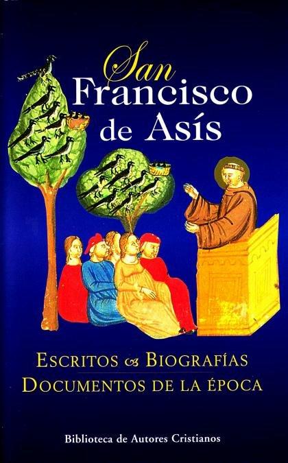 San francisco de asis. escritos. biografias. documentos de l