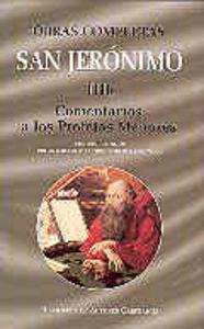 Obras completas de san jeronimo. iiib: comentarios a los pro