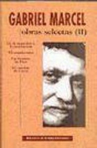 Obras selectas de gabriel marcel. ii: de la negacion a la in