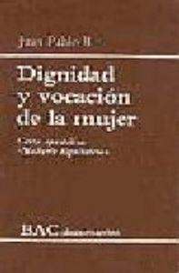 Dignidad y vocacion de la mujer. carta apostolica mulieris d