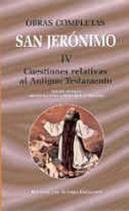 Obras completas de san jeronimo. iv: cuestiones relativas al