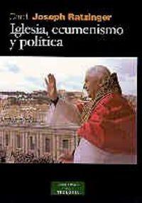 Iglesia, ecumenismo y politica