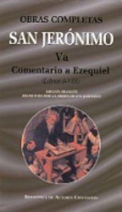 Obras completas de san jeronimo. va: comentario a ezequiel (