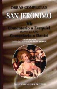 Obras completas de san jeronimo. vb: comentario a ezequiel (