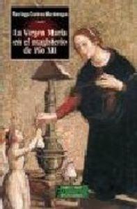 Virgen maria en el magisterio de pio xii,la