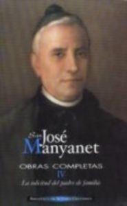Obras completas de san jose manyanet. iv: la solicitud del p