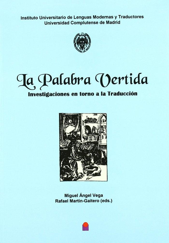 La palabra vertida investigaciones en torno a la traduccio