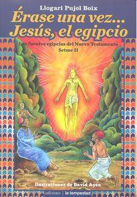Erase una vez jesus el egipcio