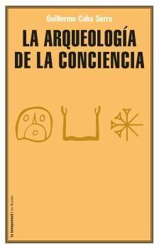 Arqueologia de la conciencia,la