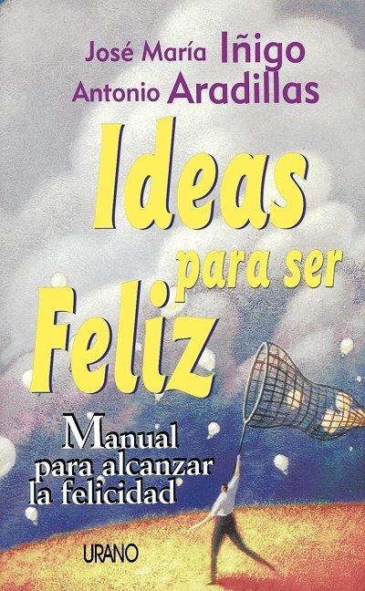 Ideas para ser feliz