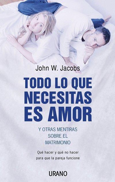 Todo lo que necesitas es amor y otras mentiras s/matrimonio