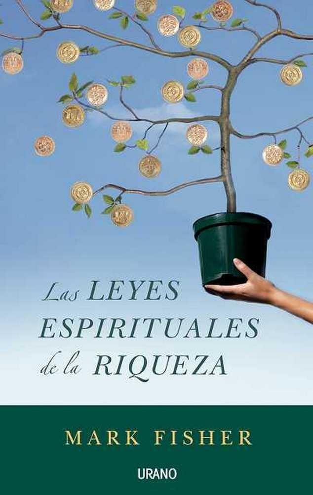 Leyes espirituales de la riqueza,las
