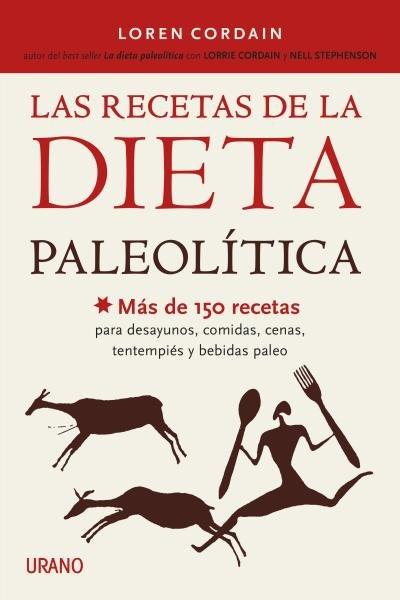 Recetas de la dieta paleolitica,las