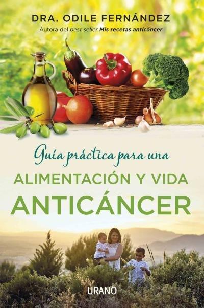 Guia practica para una alimentacion y vida anticancer