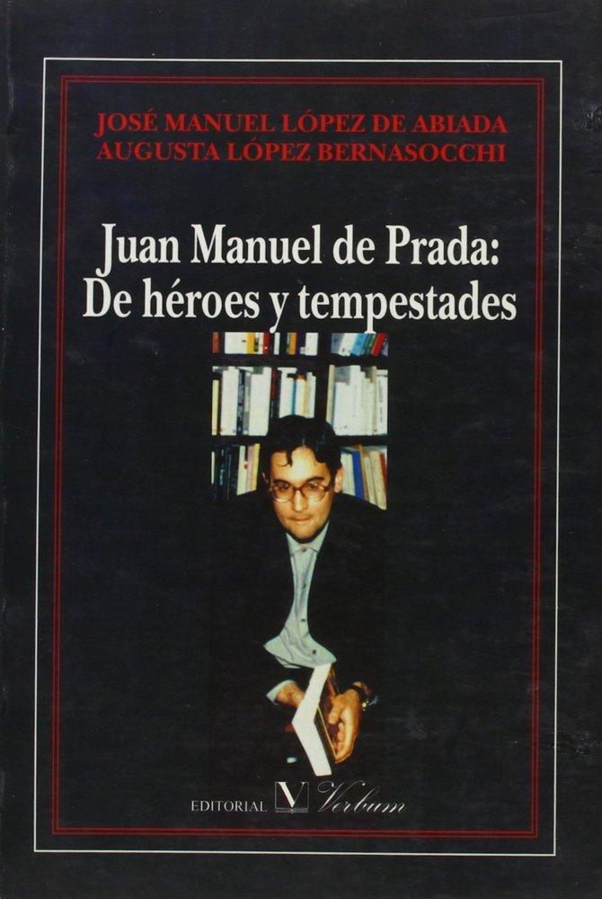 Juan manuel de prada:de heroes y tempestades