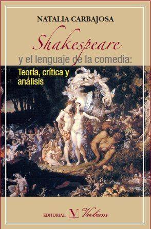 Shakespeare y el lenguaje de la comedia: teoria, critica y a
