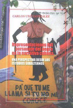 Representaciones del personaje del negro en la narrativa cub