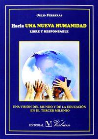 Hacia una nueva humanidad libre y responsable