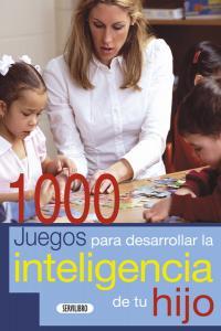 1000 juegos para desarrollar la inteligencia de tu hijo
