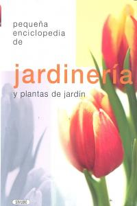 Jardineria y plantas de jardin pequeña enciclopedia