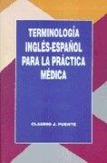 Terminologia ingles-español para la practica medic
